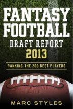 Fantasy Football Draft Report  2013 (ebook)