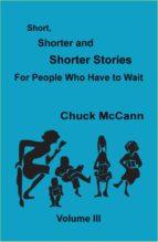 Short, Shorter and Shorter Stories III (ebook)