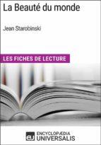 La Beauté du monde de Jean Starobinski (ebook)