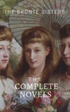 The Brontë Sisters: The Complete Novels (ebook)