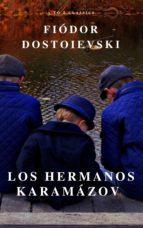 Los hermanos Karamázov: Clásicos de la literatura (ebook)