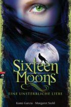 Sixteen Moons - Eine unsterbliche Liebe (ebook)