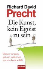 Die Kunst, kein Egoist zu sein (ebook)