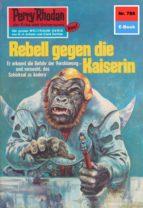 Perry Rhodan 786: Rebell gegen die Kaiserin