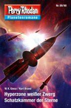 Planetenroman 89 + 90: Hyperzone wießer Zwerg / Schatzkammer der Sterne (ebook)