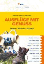 Ausflüge mit Genuss Taunus, Wetterau, Kinzigtal (ebook)