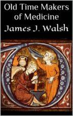 Old Time Makers of Medicine (ebook)
