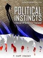 POLITICAL INSTINCTS: A NOVEL OF AMAZING THAILAND