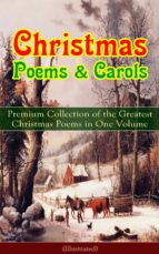 Christmas Poems & Carols - Premium Collection of the Greatest Christmas Poems in One Volume (Illustrated) (ebook)
