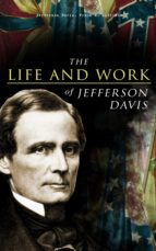 The Life and Work of Jefferson Davis (ebook)