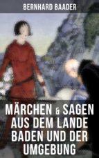 Märchen & Sagen aus dem Lande Baden und der Umgebung (ebook)