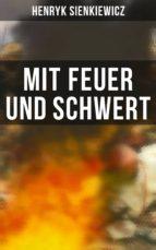 Mit Feuer und Schwert (Vollständige deutsche Ausgabe) (ebook)