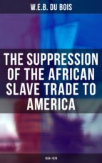 The Suppression of the African Slave Trade to America (1638–1870) (ebook)
