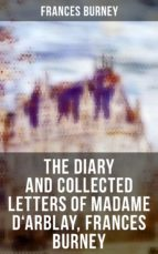 The Diary and Collected Letters of Madame D'Arblay, Frances Burney (ebook)