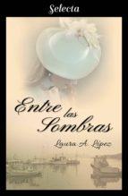 ENTRE LAS SOMBRAS (ROSA BLANCA 4)