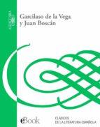 Garcilaso de la Vega y Juan Boscán (ebook)