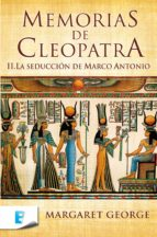 La seducción de Marco Antonio (Memorias de Cleopatra 2) (ebook)