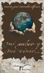 Mi saber y mi vivir (ebook)