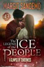 THE ICE PEOPLE 43 - A GLIMPSE OF TENDERNESS
