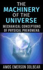 The Machinery of the Universe: Mechanical Conceptions of Physical Phenomena
