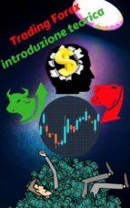 Trading Forex: introduzione teorica per finalità pratiche (ebook)