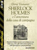 Sherlock Holmes e l'avventura della casa di campagna (ebook)