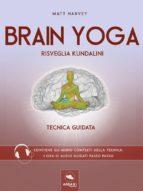 Brain Yoga. Risveglia Kundalini (ebook)