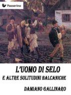 L'uomo di Selo e altre solitudini balcaniche (ebook)