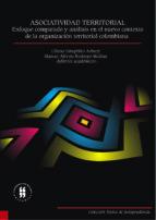 ASOCIATIVIDAD TERRITORIAL ENFOQUE COMPARADO Y ANALISIS EN EL NUEVO CONTEXTO DE LA ORGANIZACION TERRITORIAL