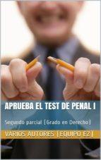 APRUEBA EL TEST DE PENAL I - 2º PARCIAL (ebook)
