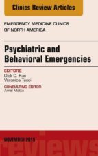 Psychiatric and Behavioral Emergencies, An Issue of Emergency Medicine Clinics of North America, E-Book (eBook)