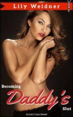 Becoming Daddy's Slut (ebook)