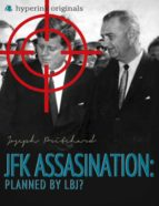 THE JFK ASSASSINATION: PLANNED BY LBJ?