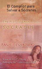 El Complot Para Salvar A Sócrates (ebook)