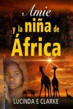 Amie Y La Niña De África (ebook)