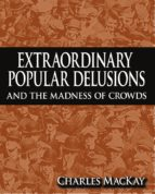 Extraordinary Popular Delusions and The Madness of Crowds (ebook)