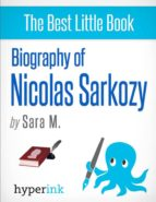 BIOGRAPHY OF NICOLAS SARKOZY
