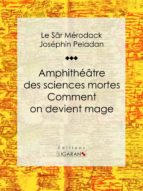 Amphithéâtre des sciences mortes. Comment on devient mage (ebook)