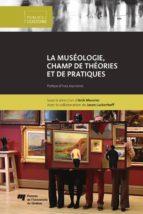 La muséologie, champ de théories et de pratiques (ebook)