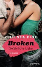 Broken - Gefährliche Liebe (ebook)
