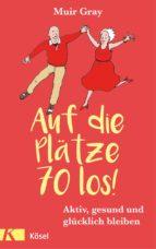Auf die Plätze – 70 – los! (ebook)