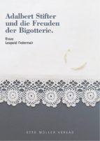 Adalbert Stifter und die Freuden der Bigotterie (ebook)