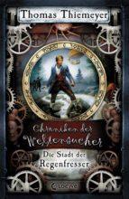 Chroniken der Weltensucher 1 - Die Stadt der Regenfresser (ebook)