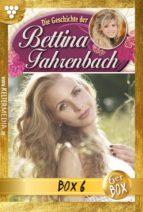 Bettina Fahrenbach Jubiläumsbox 6 – Liebesroman (ebook)