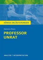 Professor Unrat von Heinrich Mann - Königs Erläuterungen. (ebook)
