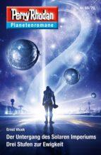 Planetenroman 69 + 70: Der Untergang des Solaren Imperiums / Drei Stufen zur Ewigkeit (ebook)