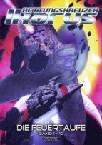 Rettungskreuzer Ikarus 1 - 10: Die Feuertaufe (und 9 weitere Romane) (ebook)