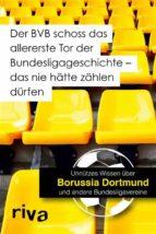Der BVB schoss das allererste Tor der Bundesligageschichte - das nie hätte zählen dürfen (ebook)