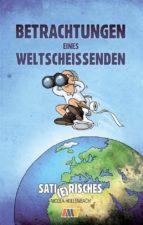 Betrachtungen eines Weltscheissenden (ebook)