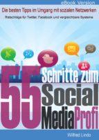 55 Schritte zum Social Media Profi - Die besten Tipps im Umgang mit sozialen Netzwerken (ebook)